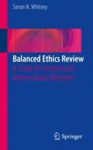 کتاب Balanced Ethics Review : A Guide for Institutional Review Board Members