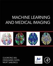 کتاب ماشین لرنینگ اند مدیکال ایمیجینگ Machine Learning and Medical Imaging (The MICCAI Society book Series)201
