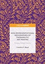 کتاب نان رپرسنتیشنال جیوگرافیز Non-Representational Geographies of Therapeutic Art Making : Thinking Through Practice