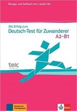 کتاب Mit Erfolg zum Deutsch-Test fur Zuwanderer A2-B1: Test- und Ubungsbuch