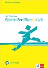 کتاب MIT Erfolg Zum Goethe-Zertifikat: Ubungs- Und Testbuch C2