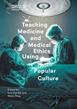 کتاب تیچینگ مدیسین اند مدیکال اتیکس یوزینگپاپیولار کالچر Teaching Medicine and Medical Ethics Using Popular Culture