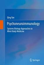 کتاب سایکونوروایمونولوژی Psychoneuroimmunology : Systems Biology Approaches to Mind-Body Medicine