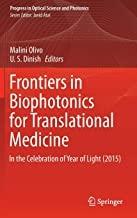 کتاب فرونتیرز بیوفتونیکس فور ترنسلیشنال مدیسین Frontiers in Biophotonics for Translational Medicine : In the Celebration of Yea