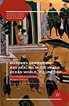کتاب هیستوریز آف مدیسین اند هیلینگ Histories of Medicine and Healing in the Indian Ocean World : The Medieval and Early Modern