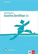 کتاب MIT Erfolg Zum Goethe-Zertifikat: Ubungsbuch B2 MIT CD