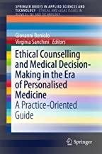 کتاب اتیکال کونسلینگ اند مدیکال دسیژن Ethical Counselling and Medical Decision-Making in the Era of Personalised Medicine : A