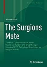 کتاب سرجینز میت The Surgions Mate : The First Compendium on Naval Medicine, Surgery and Drug Therapy (London 1617). Edited and