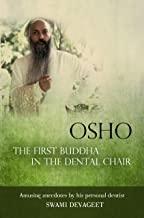 کتاب Osho The First Buddha in the Dental Chair: Amusing Anecdotes By His Personal Dentist