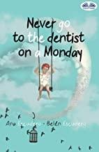 کتاب نور گو تو د دنتیست آن ای ماندی Never Go To The Dentist On A Monday