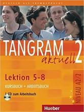 کتاب TANGRAM 2 Aktuell NIVEAU A2/2 Lektion 5-8 Kursbuch + Arbeitsbuch+ CD رنگی
