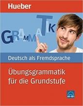 کتاب Ubungsgrammatik Fur Die Grundstufe A1-B1
