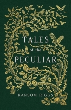 کتاب Tales of the Peculiar - Miss Peregrines Peculiar Children 05
