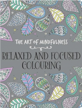 کتاب The Art of Mindfulness-Relaxed and Focused Colouring
