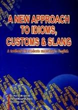 کتاب A NEW APPROACH TO IDIOMS,CUSTOMS & SLANG