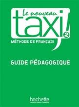 کتاب Le Nouveau Taxi ! 2 - Guide pédagogique