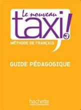 کتاب Le Nouveau Taxi ! 3 - Guide pédagogique