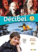 کتاب Decibel 3 niv.A2.2 - Livre + Cahier + CD mp3 + DVD