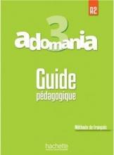 کتاب معلم Adomania 3 : Guide pédagogique