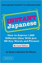 کتاب  Instant Japanese: How to Express 1,000 Different Ideas with Just 100 Key Words and Phrases