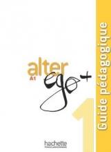 کتاب Alter Ego + 1 : Guide pédagogique
