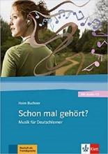 كتاب Schon mal gehort? Musik fur Deutschlerner