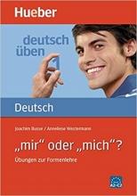 کتاب آلمانی ?deutsch üben 1: mir oder mich