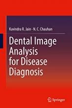 کتاب دنتال ایمیج آنالیزیز فور دیزیز دایگنوسیس Dental Image Analysis for Disease Diagnosis, 1st Edition2019
