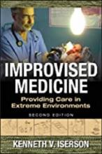 کتاب ایمپرووایسد مدیسین Improvised Medicine: Providing Care in Extreme Environments, 2nd Edition2016
