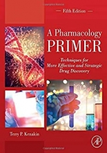 کتاب ای فارماکولوژی پرایمر  A Pharmacology Primer: Techniques for More Effective and Strategic Drug Discovery 5th Edition2018