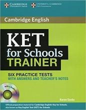 Cambridge English KET For Schools Trainer (6Practice Tests)+CD