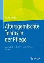کتاب پزشکی آلمانی Altersgemischte Teams in der Pflege : Miteinander arbeiten - voneinander lernen