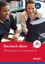 کتاب Deutsch Uben: Wortschatz & Grammatik B2