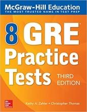 کتاب مک گروهیل ادوکیشن 8 جی آر ای پرکتیس تست McGraw-Hill Education 8 GRE Practice Tests, Third Edition